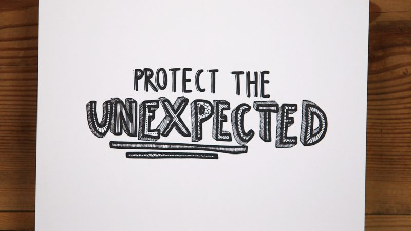 Protect The Unexpected Print Close