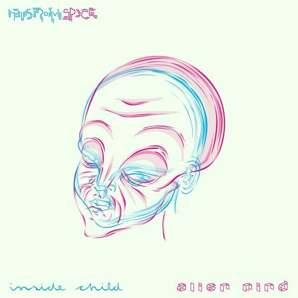 Inside Child Alien Mind Cover Art Illustration & Musikproduktion von Hans From Space